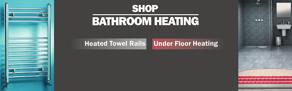 Shop Heated Towel Rails and Underfloor Heating